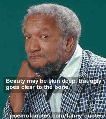 A quote by Redd Foxx
