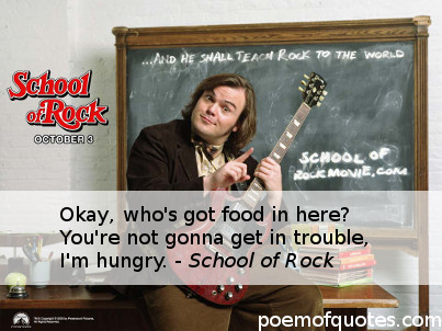 A quote from School of Rock.